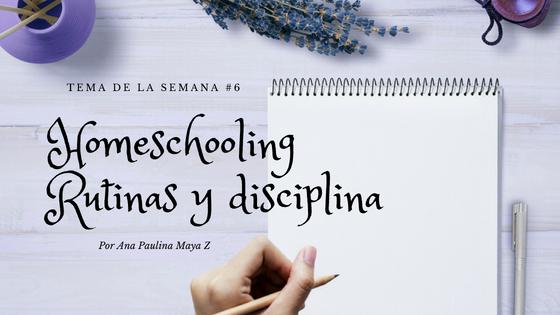 Homeschooling, rutinas y disciplina
