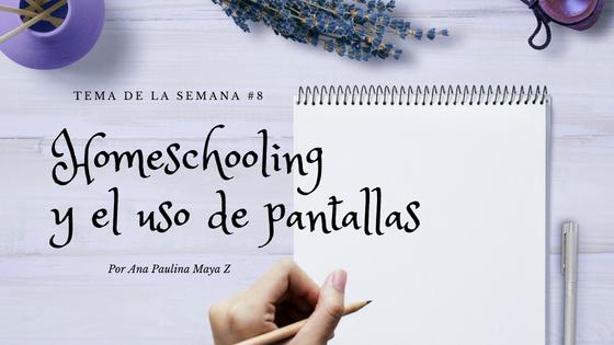 Homeschooling y el uso de pantallas