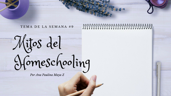Mitos asociados al homeschooling